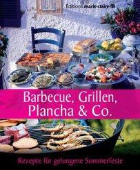Barbecue, Grillen, Plancha & Co. - Rezepte für gelungene Sommerfeste