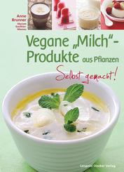 """Vegane """"Milch""""-Produkte aus Pflanzen"""