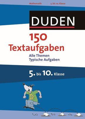 Duden 150 Textaufgaben 5. bis 10. Klasse