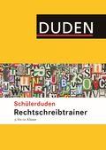 Schülerduden; Rechtschreibtrainer 5.-10. Klasse