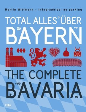 Total alles über Bayern - The Complete Bavaria
