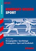 Bewegungslehre - Sportbiologie - Trainingslehre - Sport und Gesellschaft