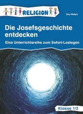 Die Josefsgeschichte entdecken, Klasse 1/2