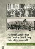 Nationalsozialismus und Zweiter Weltkrieg im Geschichtsunterricht