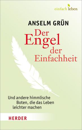Der Engel der Einfachheit und andere himmlische Boten, die das Leben leichter machen