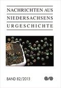 Nachrichten aus Niedersachsens Urgeschichte, Beihefte: H.82/2013; H.82