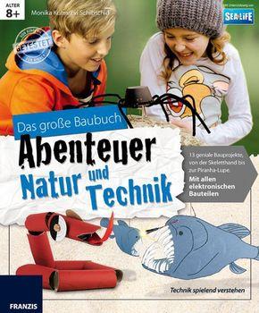 Das große Baubuch Abenteuer Natur und Technik
