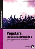 Popstars im Musikunterricht - Bd.1