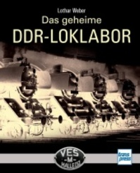 Das geheime DDR-LOKLABOR