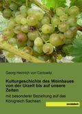 Kulturgeschichte des Weinbaues von der Urzeit bis auf unsere Zeiten