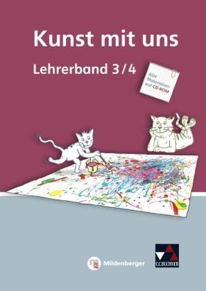 Kunst mit uns: 3./4. Schuljahr, Lehrerband mit CD-ROM; Bd.3/4