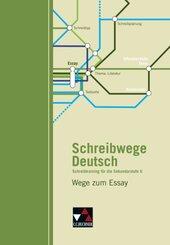 Schreibwege Deutsch: Wege zum Essay