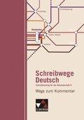 Schreibwege Deutsch: Wege zum Kommentar
