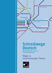 Schreibwege Deutsch: Wege zu informierenden Texten