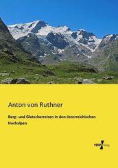 Berg- und Gletscherreisen in den österreichischen Hochalpen