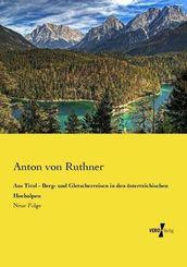 Aus Tirol - Berg- und Gletscherreisen in den österreichischen Hochalpen