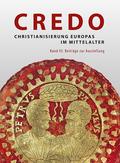 Credo - Christianisierung Europas im Mittelalter, Beiträge zur Ausstellung