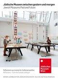 Wiener Jahrbuch für Jüdische Geschichte, Kultur und Museumswesen: Jüdische Museen zwischen gestern und morgen; Jewish Museums Past and Future; Bd.10