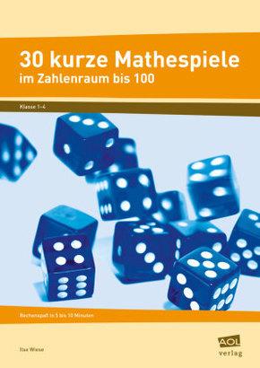 30 kurze Mathespiele im Zahlenraum bis 100