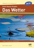 Erste-Klasse-Projekt: Das Wetter, m. CD-ROM