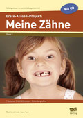 Erste-Klasse-Projekt: Meine Zähne, m. CD-ROM