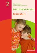 Kein Kinderkram!: Bildungsprozesse, Gruppenpädagogik, Erziehungspartnerschaften, Institution und Team, Netzwerke, Arbeitsheft; Bd.2