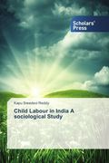 Child Labour in India A sociological Study