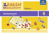 Zahlenwerkstatt, Rechentrainer Bayern: 1. Schuljahr