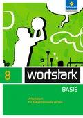 wortstark Basis, Differenzierende Ausgabe (2012): 8. Klasse, Arbeitsbuch für das gemeinsame Lernen