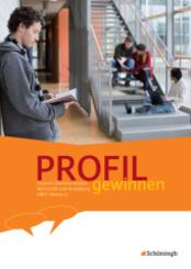 PROFIL gewinnen - Deutsch/Kommunikation - Wirtschaft und Verwaltung - HBFS: Klasse 12