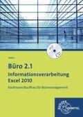 Büro 2.1 - Informationsverarbeitung Excel 2010, m. CD-ROM