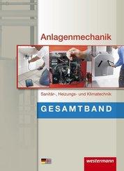 Anlagenmechanik für Sanitär- Heizungs- und Klimatechnik, Gesamtband