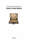 Hubert Fichtes Medien