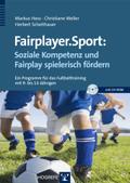 fairplayer.sport: Soziale Kompetenz und Fairplay spielerisch fördern, m. CD-ROM
