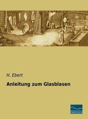 Anleitung zum Glasblasen