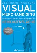 Gebrauchsanweisung Visual Merchandising - Bd.2