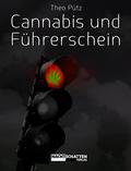 Cannabis und Führerschein (f. Deutschland, Österreich u. die Schweiz)