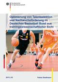 Optimierung von Talentselektion und Nachwuchsförderung im Deutschen Basketball Bund aus trainingswissenschaftlicher Sich
