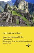 Natur- und Sittengemälde der Tropenländer