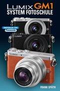 Lumix GM1 System Fotoschule