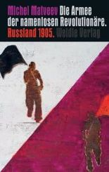 Die Armee der namenlosen Revolutionäre. Russland 1905
