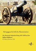 Der Russisch-Türkische Krieg 1877-1878 auf der Balkan-Halbinsel
