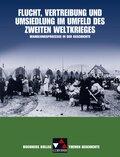 Buchners Kolleg. Themen Geschichte: Flucht, Vertreibung und Umsiedlung im Umfeld des Zweiten Weltkrieges