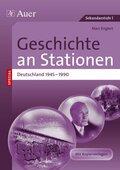 Geschichte an Stationen SPEZIAL - Deutschland 1945-1990