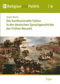 Der konfessionelle Faktor in der deutschen Sprachgeschichte der Frühen Neuzeit