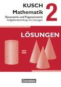 Kusch Mathematik, Neuausgabe 2013: Geometrie und Trigonometrie, Aufgabensammlung mit Lösungen; Bd.2