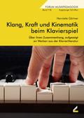 Klang, Kraft und Kinematik beim Klavierspiel, m. 1 Audio-CD