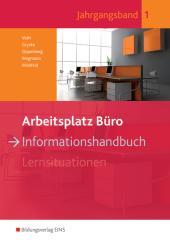 Arbeitsplatz Büro: Informationshandbuch; Bd.1