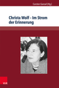Christa Wolf - Im Strom der Erinnerung