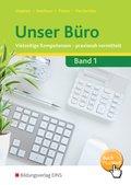 Unser Büro: Lernfelder 1-4, Schülerband; Bd.1